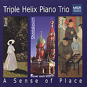 A Sense of Place - Ravel, Sheng, etc / Triple Helix Trio