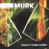 Murk: Doesn't Really Matter [Single]