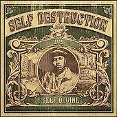 I Self Devine: Self Destruction