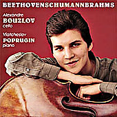 Beethoven, Brahms, Schumann: Cello Music / Bouzlov, Poprugin