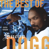 Snoop Dogg: The Best of Snoop Dogg [Clean] [Edited]