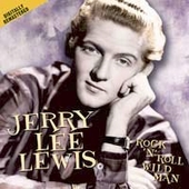 Jerry Lee Lewis: Rock `N' Roll Wild Man