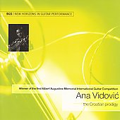 Ana Vidovic - The Croatian Prodigy: works by J.S. Bach, Paganini, Klobucar / Ana Vidovic, guitar