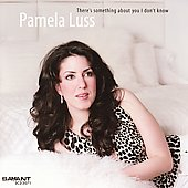 Pamela Luss: There's Something About You I Don't Know
