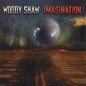 Woody Shaw: Imagination