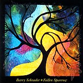 Barry Schrader: Barry Schrader: Fallen Sparrow