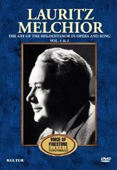 Lauritz Melchior: The Art of the Heldentenor in Opera and Song - Vol 1&2û The Voice of Firestone [DVD]