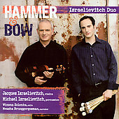 Hammer & Bow - Piazzola, etc / Israelievitch Duo, et al