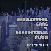 Grandmaster Flash/The Sugarhill Gang: The Greatest Hits [Sanctuary]