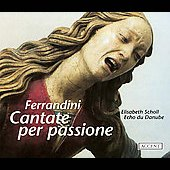 Cantate per passione - Ferrandini / Scholl, Echo du Danube
