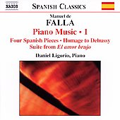 Spanish Classics - Falla: Piano Music Vol 1/ Daniel Ligorio