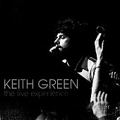 Keith Green: The Live Experience [Digipak] *