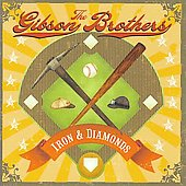The Gibson Brothers: Iron and Diamonds