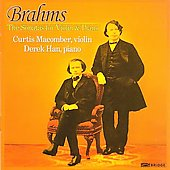 Brahms: Violin Sonatas / Curtis Macomber, Derek Han