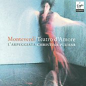 Teatro d'amore - Monteverdi: Zefiro torna, etc / Christina Pluhar, L'Arpeggiata