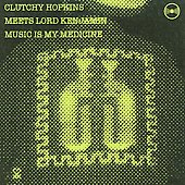 Clutchy Hopkins: Music Is My Medicine