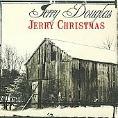 Jerry Douglas (Dobro): Jerry Christmas