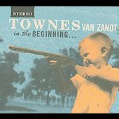 Townes Van Zandt: In the Beginning... [Digipak]