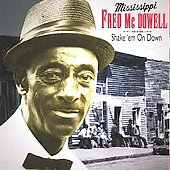 Mississippi Fred McDowell: Shake 'Em on Down [Culture Press]