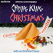 Oriental Echo Ensemble: Chung King Christmas