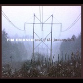 Tim Eriksen: Soul of the January Hills [Digipak] *