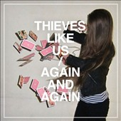 Thieves Like Us (France): Again & Again