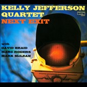 Kelly Jefferson/Kelly Jefferson Quartet: Next Exit [Digipak]