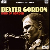 Dexter Gordon: Kind of Gordon
