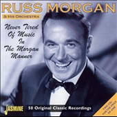 Russ Morgan (Trombone): Never Tired of Music in the Morgan Manner