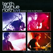 Tenth Avenue North: Live: Inside and In Between