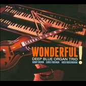 Deep Blue Organ Trio: Wonderful! [Digipak] *