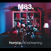 M83: Hurry Up, We're Dreaming [Digipak]