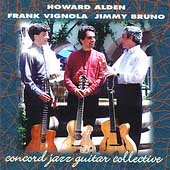 Frank Vignola/Howard Alden/Jimmy Bruno: Concord Jazz Guitar Collective