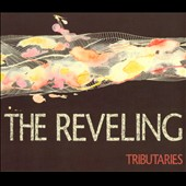 The Reveling: Tributaries *