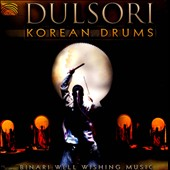 Dulsori: Korean Drums - Binari: Well Wishing Music