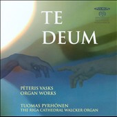 Peteris Vasks Organ Works: Te Deum; Viatore; Musica seria; Cantus ad pacem / Tuomas Pyrhonen, organ