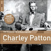 Charley Patton: The Rough Guide to Blues Legends: Charley Patton [Digipak]