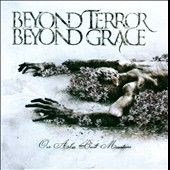 Beyond Terror Beyond Grace: Our Ashes Built Mountains *