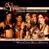 Arcane Dimension/WildCard BellyDance: Tribal Collaborations [Digipak]