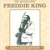 Freddie King: The Blues Live [Expanded Edition]