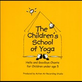 The Children's School of Yoga: Hello And Goodbye Chants For Children Under Age 5 [Slipcase]