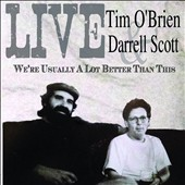 Darrell Scott/Tim O'Brien: We're Usually a Lot Better Than This [Slipcase] *