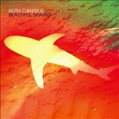 Keith Canisius: Beautiful Sharks [Digipak]
