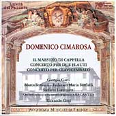 Cimarosa: Il Maestro di Cappella, etc / Cirri, Gatti, et al