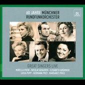 Great Singers Live, from the Munich Radio Orchestra's historic Sunday concerts. Grummer, Prey, Popp, M. Price, Ghiaurov, Freni