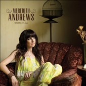 Meredith Andrews: Worth It All *