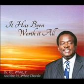 Rev R.L. White: It Has Been Worth It All