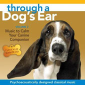 Through a Dog's Ear: Music to Calm Your Canine Companion, Vol.2