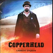 Copperhead [Original Motion Picture Soundtrack]