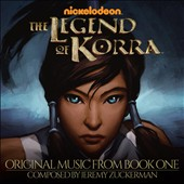 Jeremy Zuckerman: The  Legend of Korra: Original Music from Book One